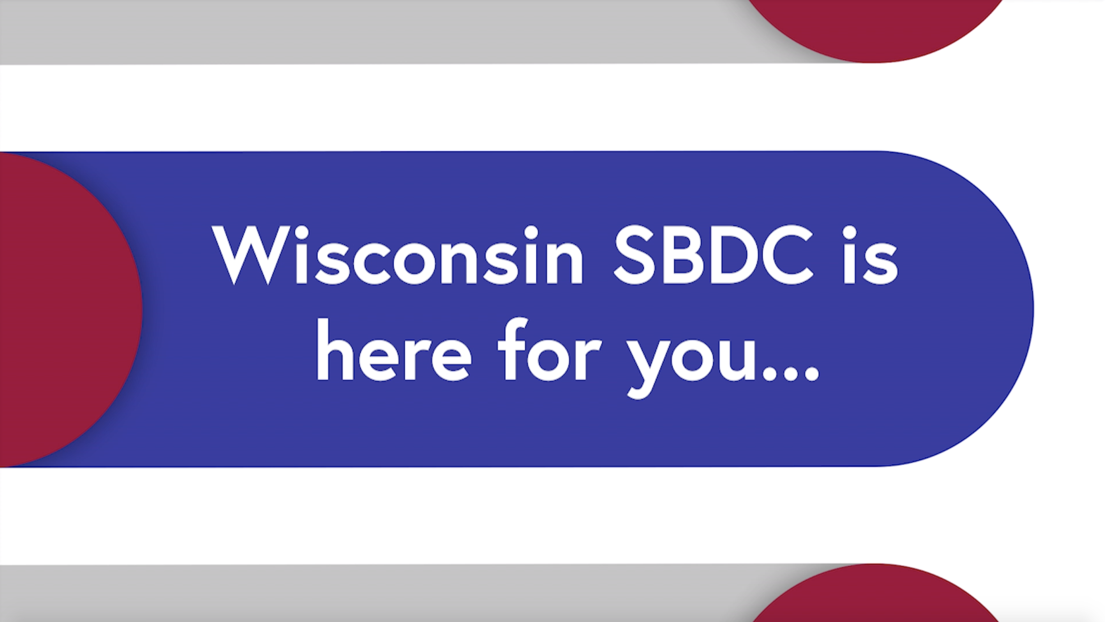 """We're Still Here"" video thumbnail which reads ""Wisconsin SBDC is here for you..."""